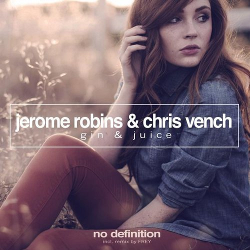 Jerome Robins, Chris Vench – Gin & Juice [NDF065]