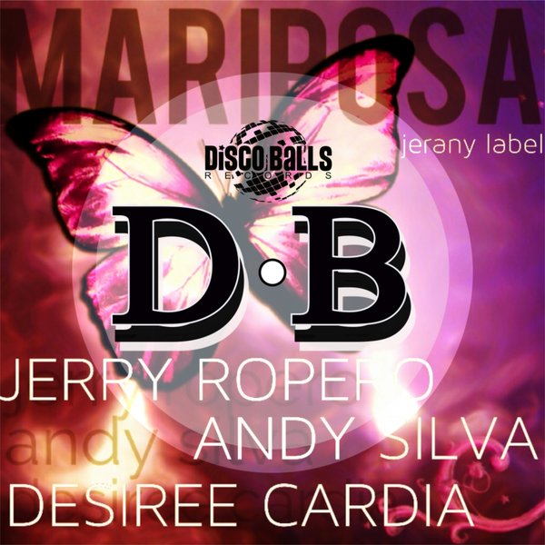 Jerry Ropero, Andy Silva, Desiree Cardia - Mariposa [DBR 143]