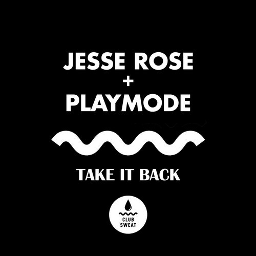 Jesse Rose, Playmode - Take It Back [CLUBSWE 038]