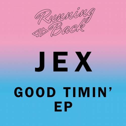 Jex - Good Timin' EP [RB057]
