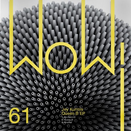 Jey Kurmis - Queen B EP [WOW61]