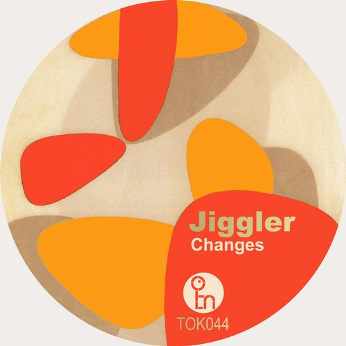 Jiggler - Changes [TOK044]