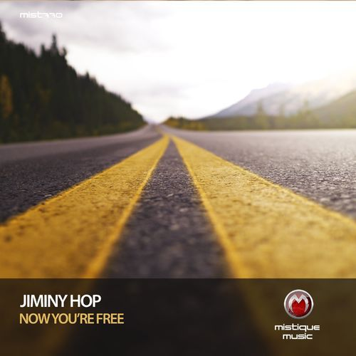 Jiminy Hop - Now You're Free [MIST770]