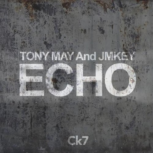 Jmkey, Tony May - Echo [0685784881986]