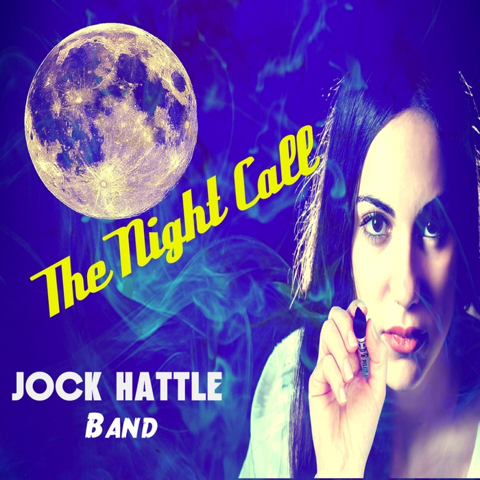 Jock Hattle Band - The Night Call [ONE 1520]