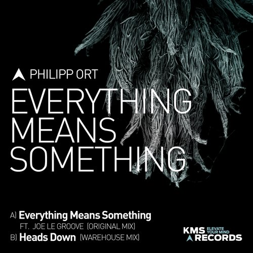 Joe Le Groove, Philipp Ort - Everything Means Something EP [KMS 220]