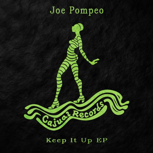 Joe Pompeo - Keep It Up EP [CAJ381]
