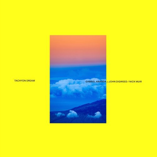 John Digweed, Gabriel Ananda, Nick Muir – Tachyon Dream