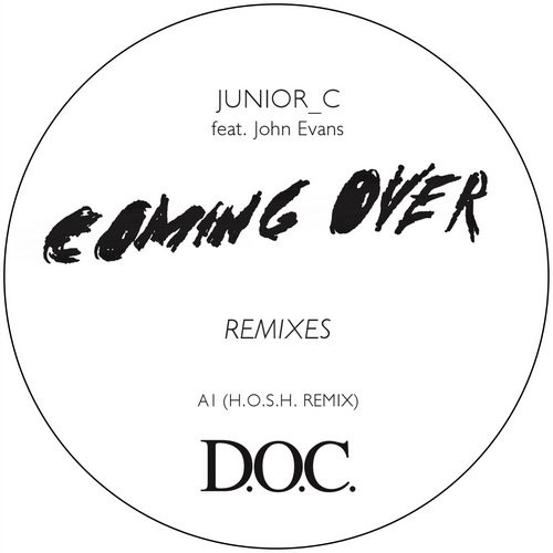 John Evans, JUNIOR_C – Coming Over Remixes [DOC010D]