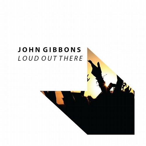 John Gibbons - Loud Out There [GD007]