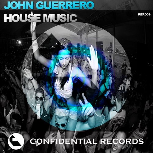 John Guerrero - House Music [361459 4935104]