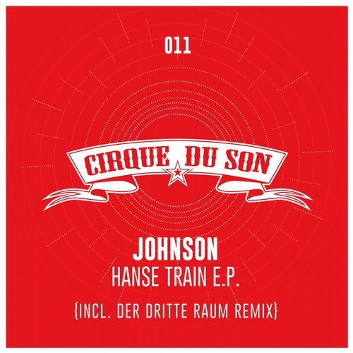 Johnson – Hanse Train EP (Inklusive Der Dritte Raum Remix) [CIRQ011]