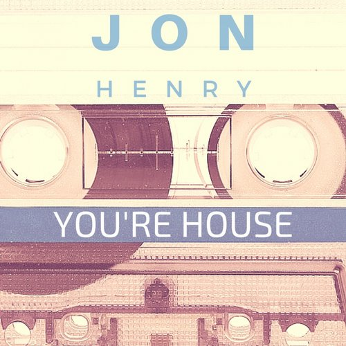 Jon Henry - You're House [HOH002]