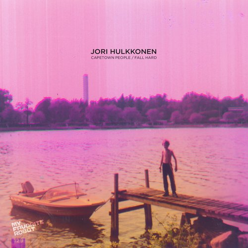 Jori Hulkkonen - Capetown People / Fall Hard [MFR129]