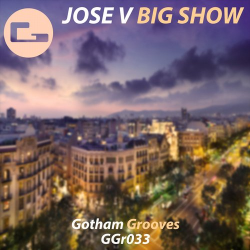 Jose V - Big Show EP [GGR033]