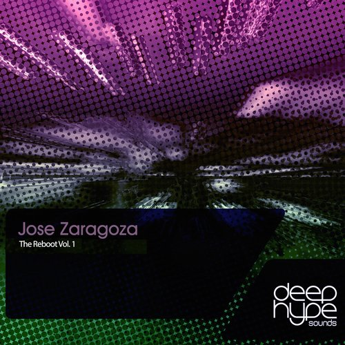 Jose Zaragoza - The Reboot, Vol. 1 [DHS 087]
