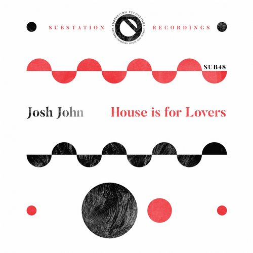 Josh John – House Is For Lovers [SUB048]