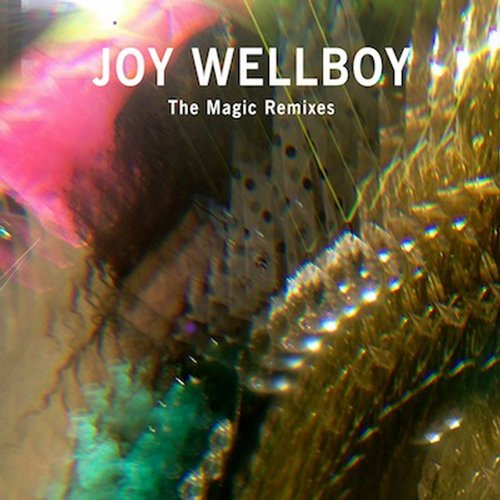 Joy Wellboy – The Magic Remixes [BPC317]