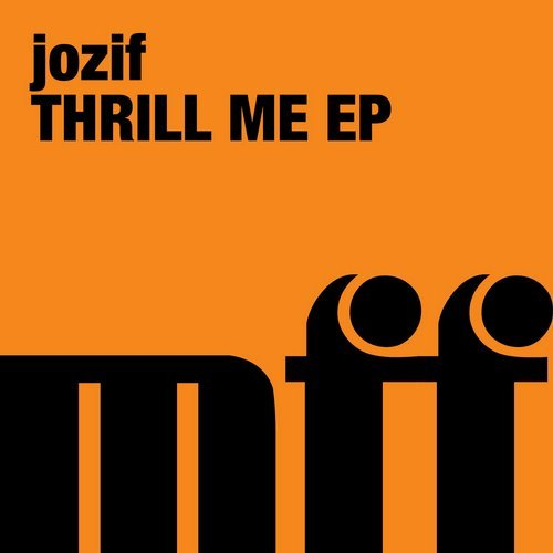 Jozif – Thrill Me [MFFD15007]