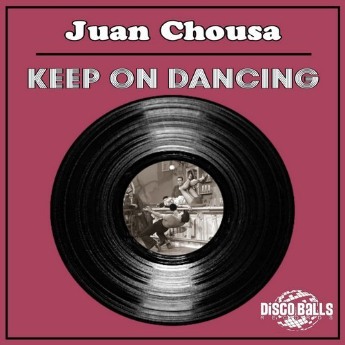 Juan Chousa - Keep On Dancing [DBR72]
