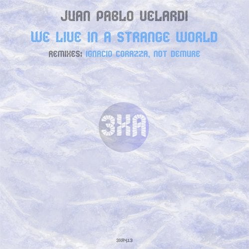 Juan Pablo Velardi – We Live in a Strange World [3XA413]