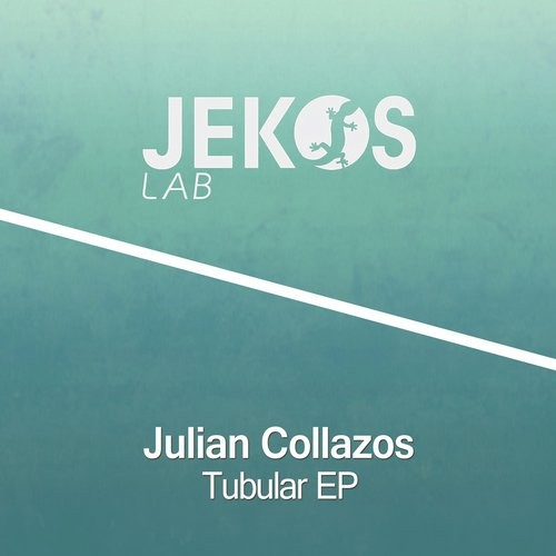 Julian Collazos – Tubular [JEKSLAB116]