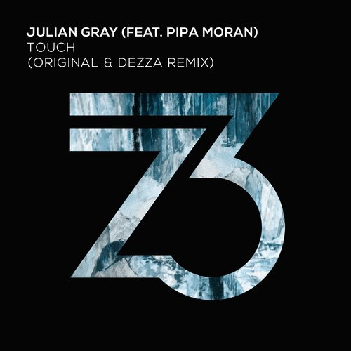 Julian Gray (feat. Pipa Moran) – Touch [ZT12501Z]