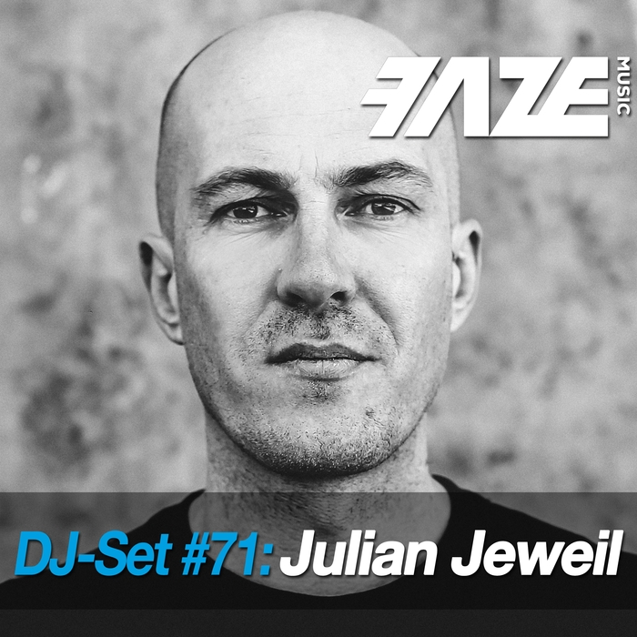 Julian Jeweil - Faze DJ Set #71