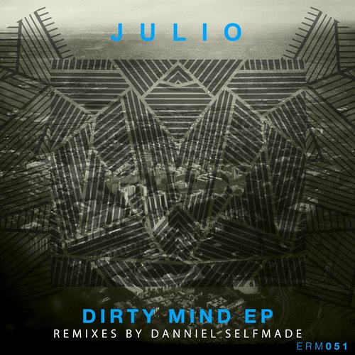 Julio (Italy) – Dirty Mind EP [ERM051]