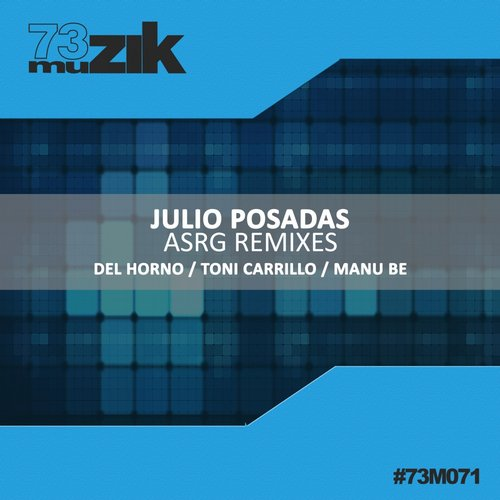 Julio Posadas – ASRG Remixes [73M071]
