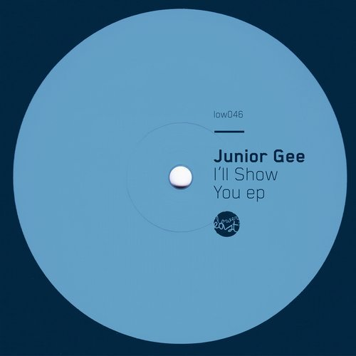 Junior Gee - I'll Show You [LOW046]