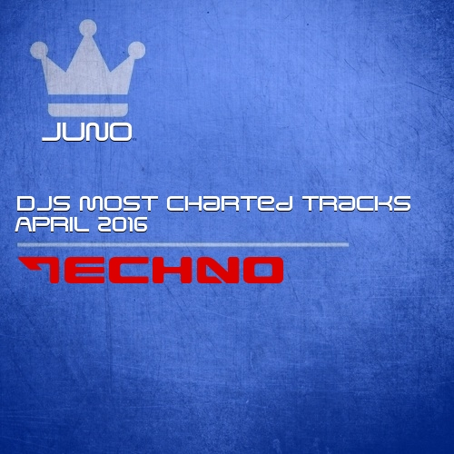 Juno DJs Most Charted Tracks April 2016 Techno