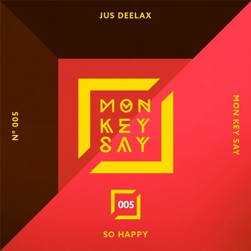 Jus Deelax - So Happy [MKS005]