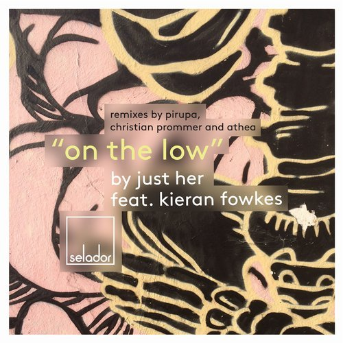Just Her, Kieran Fowkes – On The Low [SEL059]