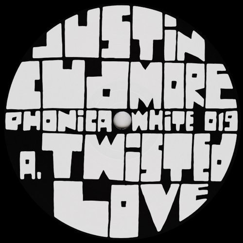 Justin Cudmore - Twisted Love / About To Burst [PHONICAWHITE019]