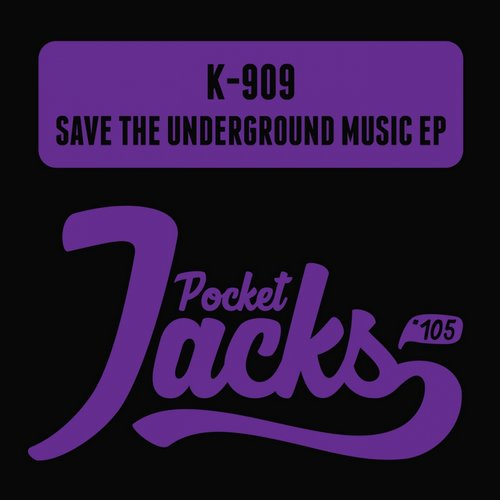 K-909 - Save The Underground Music [PJT105]
