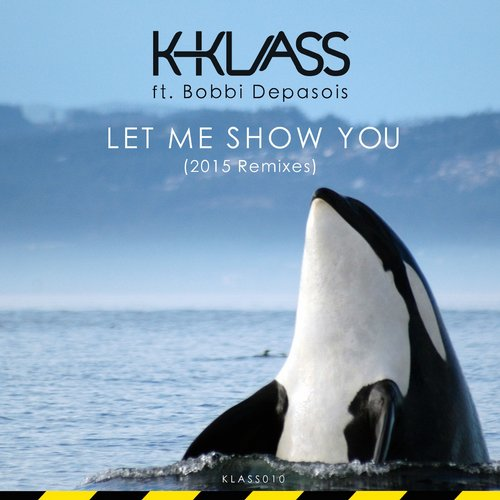 K-Klass, Bobbi Depasois - Let Me Show You - 2015 Remixes [KLASS 010]