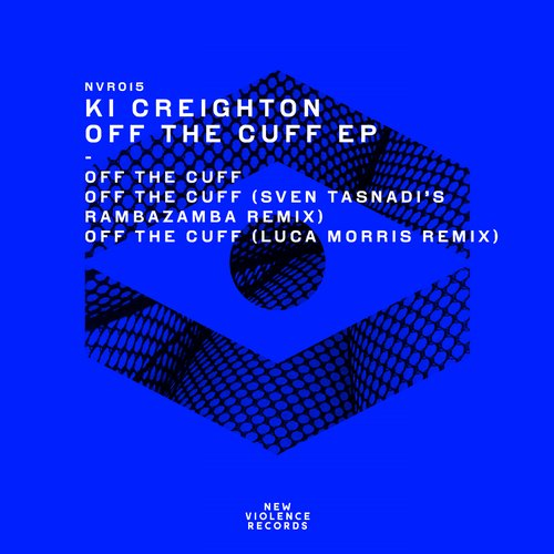 KI Creighton - Off the Cuff EP [NVR015]