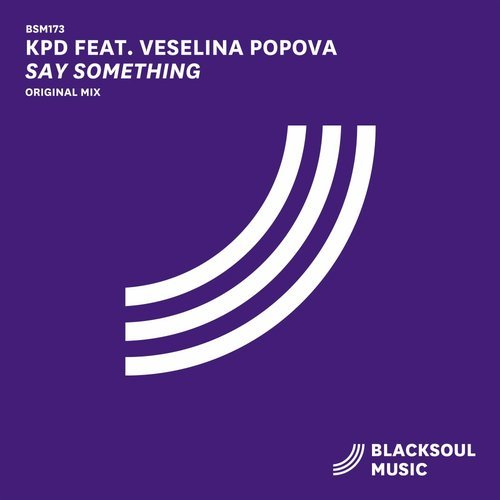 KPD, Veselina Popova - Say Something [BSM173]