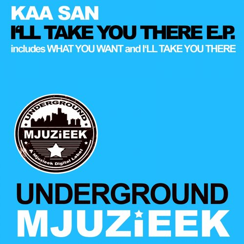 Kaa San  - I'll Take You There E.P. [UMJUZIEEK059]