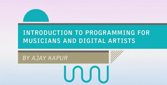 Kadenze Introduction to Programming for Musicians and Digital Artists Session 1 TUTORiAL