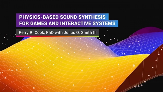 Kadenze Physics-Based Sound Synthesis for Games and Interactive Systems Session 7 TUTORiAL