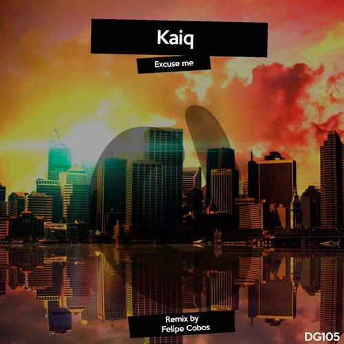 Kaiq – Excuse Me [DG105]