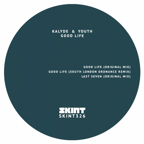 Kalyde, Youth – Good Life [SKINT326]