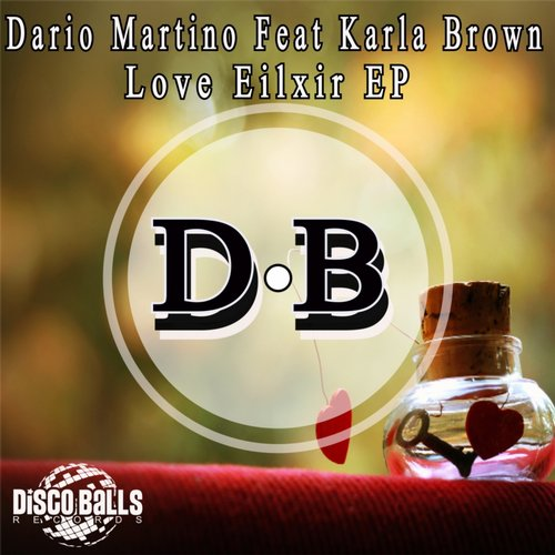 Karla Brown, Dario Martino - Love Eilxir EP [DBR174]