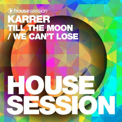 Karrer - Till The Moon / We Can't Lose [HSR440]