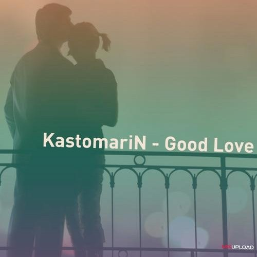 KastomariN - Good Love [MUDEEP00011]