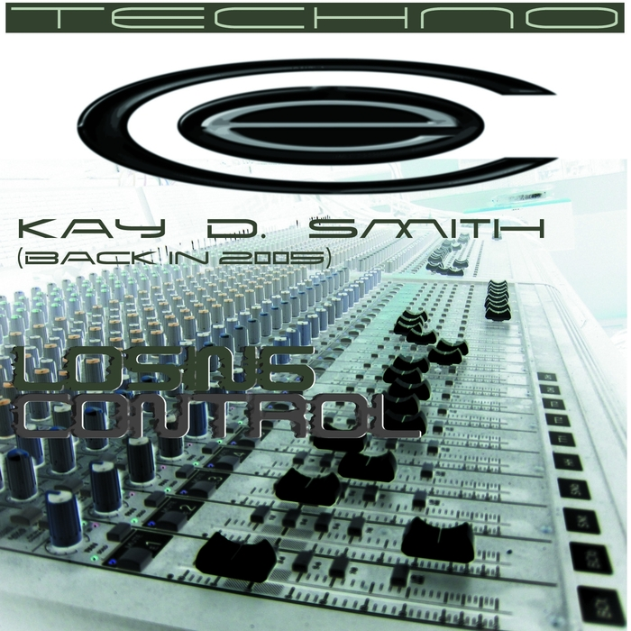 Kay D Smith - Losing Control (Back In 2005) [361459 3273559]