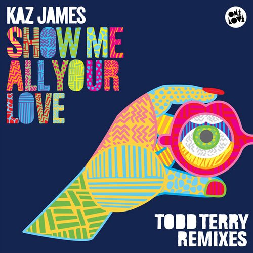 Kaz James, Todd Terry - Show Me All Your Love (Todd Terry Dub) [OMG389TT]
