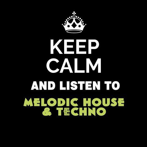 VA - Keep Calm and Listen To: Melodic House & Techno [10174056]